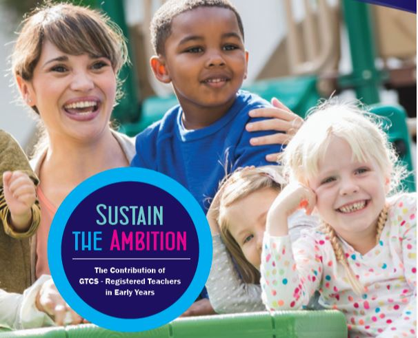Sustain The Ambition - The contribution of GTCS - Registered Teachers in Early Years